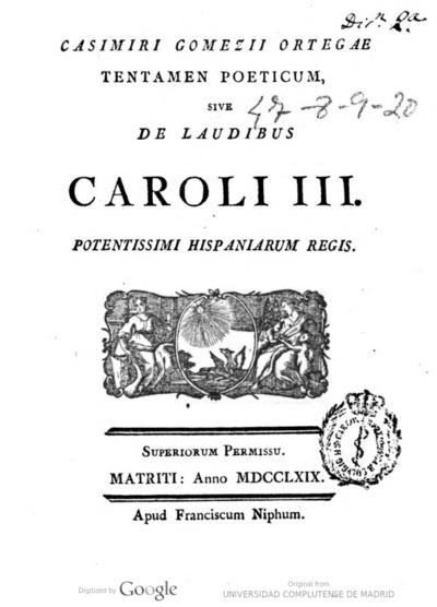 Image from object titled Casimiri Gomezii Ortegae Tentamen poeticum sive De laudibus Caroli III ..