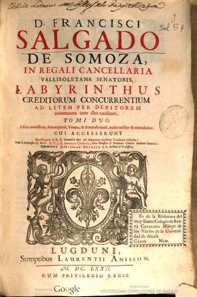 Image from object titled D. Francisci Salgado de Somoza ... Labyrinthus creditorum concurrentium ad litem per debitorem communem inter illos causatam tomi duo