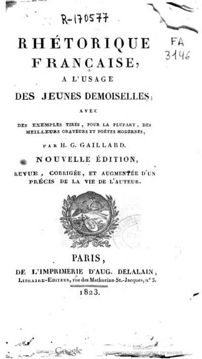 Image from object titled Rhétorique française à l'usage des jeunes demoiselles avec des exemples tirés, pour la plupart, de nos meilleurs orateurs et poëtes modernes