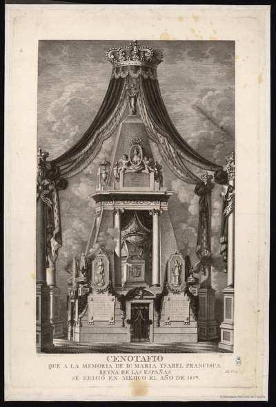 Cenotafio que a la memoria de Dª María Isabel Francisca Reyna de las Españas [Material gráfico]