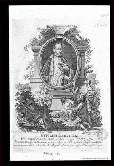 [Retrato de San Jose de Oriol] [Material gráfico]Busto. Medallón ovalado, colocado en un monumento arquitectónico que.se levanta entre el follaje. En primer término, grupos de pobres a los que el retratado socorre sacando...