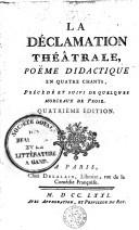 Image from object titled La déclamation théatrale, poëme didactique en quatre chants, précèdé et suivi de quelques morceaux de prose