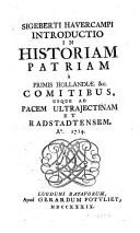 Image from object titled Introductio in historiam patriam à primis Hollandiae & c. comtibus, usque ad pacem Ultrajectinam et Radstadtensem. A.1714