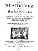Image from object titled Les plaidoyez et harangues de monsieur Le Maistre, cy-devant advocat au Parlement, et conseiller du roy en ses conseils d'Estat & privé