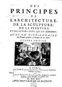 Image from object titled Des principes de l'architecture, de la sculpture, de la peinture, et des autres arts qui en dépendent. Avec un dictionnaire des termes propres à chacun de ces arts