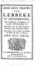 Image from object titled Onze Lieve Vrouwe van Lebbeke by Dendermonde, den oorsprong, voordgang en wondere geschiedenis enz