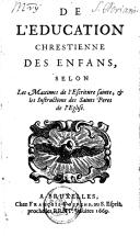 Image from object titled De l'éducation chrestienne des enfans, selon les maximes de l'escriture sainte, & les instructions des saints pères de l'église