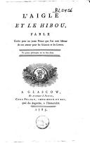 Image from object titled L'aigle et le hibou fable écrite pour un jeune prince que l'on osoit blâmer de son amour pour les sciences et les lettres