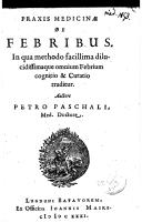 Image from object titled Praxis medicinae de febribus in qua methodo facillima dilucidissimaque omnium febrium cognitio et curatio traditur
