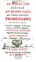 Image from object titled Le monde fou préféré au monde sage en vingt-quatre promenades de trois amis Criton philosophe, Philon avocat, Eraste négociant