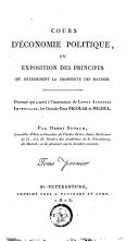 Image from object titled Cours d'économie politique, ou Exposition des principes qui déterminent la prospérité des nations ..