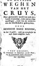 Image from object titled De heylige weghen van het cruys daer ghehandelt wordt van veel-derhande inwendige, ende uytwendige quellingen, ende van de middelen om die christelijck te gebruycken