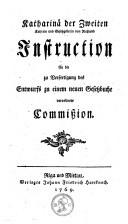 Image from object titled Instruction für die zu Verfertigung des Entwurfs zu einem neuen Gesetzbuche verordnete Commission