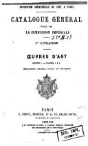 Image from object titled Catalogue général publié par la Commission impériale. 1re livraison : Oeuvres d'art, groupe 1 - classe 1 à 5