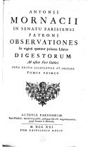 Image from object titled Antonii Mornacii in senatu Parisiensi patroni observationes ... ad usum fori gallici