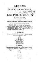 Image from object titled Leçons du docteur Broussais sur les phlegmasies gastriques, dites fièvres continues essentielles des auteurs, et sur les phlegmasies cutanées aiguës