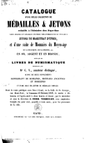 Image from object titled Catalogue d'une belle collection de médailles & jetons ... délaissée par Mr C. V., amateur distingué 19 février 1869