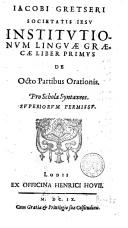 Image from object titled Institutionum linguae graecae liber primus de octo partibus orationis pro schola syntaxeos