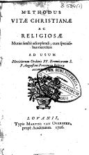 Image from object titled Methodus vitae christianae ac religiosae. Munia sanctè adimplendi ; cum specialibus exercitiis ad usum novitiorum ordinis FF. Eremitarum S. P. Augustini
