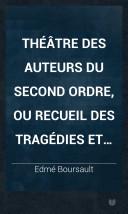 Image from object titled Théâtre des auteurs du second ordre, ou Recueil des tragédies et comédies restées au Théâtre Français comédies en vers