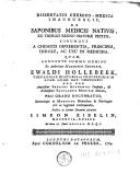 Image from object titled Dissertatio chemico-medica inauguralis, de saponibus medicis nativis, ex triplici regno naturae petitis, eorumque a chemicis differentia, principiis, indole, ac usu in medicina
