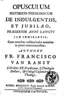 Image from object titled Opusculum historico-theologicum de indulgentiis, et jubilaeo, praesertim, anni Sancti, jam imminentis ..