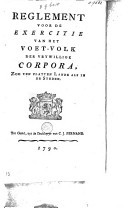 Image from object titled Reglement voor de exercitie van het voet-volk der vrywillige corpora, zoo ten platten lande als in de steden