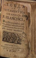 Image from object titled Regula et testamentum seraphici P. Francisci, : cum declarationibus ejusdem, aliisque instructionibus, ad institutionem novitiorum quam maxime necessariis