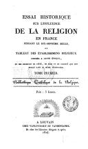 Image from object titled Essai historique sur l'influence de la religion en France pendant le dix-septième siècle, ou Tableau des établissemens religieux formés à cette époque, et des exemples de piété, de zèle et de charité qui ont brillé dans le même intervalle