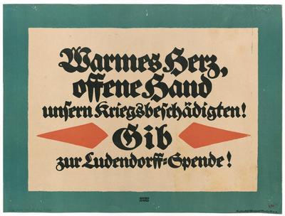 Image from object titled Warmes Herz, offene Hand unsern Kriegsbeschädigten! Gib zur Ludendorff