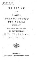 Image from object titled Trajano in Dacia dramma eroico per musica in 2 atti. ; da rappresentarsi nel Teatro Re L'Autunno dell' anno 1817