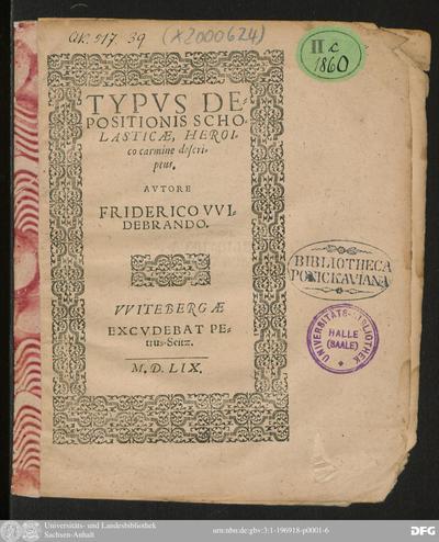Image from object titled TYPVS DE=||POSITIONIS SCHO=||LAST'ICAE, HEROI=||co carmine descri=||ptus.|| AVTORE || FRIDERICO VVI=||DEBRANDO.||