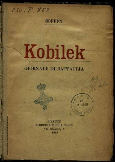 Kobilek  : giornale di battaglia  / Soffici