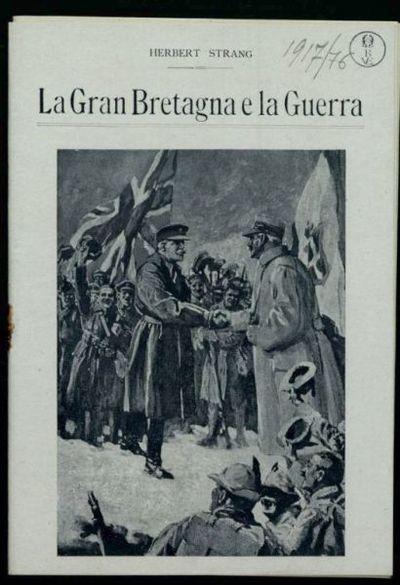 La *Gran Bretagna e la guerra  : libro per i giovanetti  / Herbert Strang