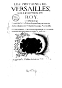 Image from object titled Les Fontaines de // Versailles://sur le retour du // Roy. // Concert // Donné à sa Majesté dans les grands appartements // de son Château de Versailles, le cinqu.e Avril 1683. // Fait par M. Morel, et mis en musique par M. de La Lande, // Maistre de musique de la Chapelle du Roy. // Coppié par Mr Philidor, & écrit par Fr. Collesson Le 3e Juin 1683