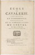 Image from object titled École de cavalerie, contenant la connoissance, l'instruction et la conservation du cheval . Avec figures en taille-douce. Par M. de La Guérinière,...