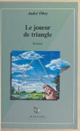 Image from object titled Le joueur de triangle : roman / André Obey