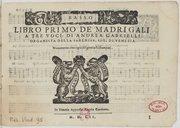 Image from object titled Libro primo de madrigali a tre voci... Novamente con ogni diligentia ristampati