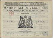 Image from object titled MADREGALI DI VERDELOT // A SEI INSIEME ALTRI MADREGALI DE // Diversi Eccellentissimi Autori Novamente per Antonio Gardano con Nova // Gionta Ristampati. // // A SEI [Marque de Gardano] VOCI // In Venetia Appresso di // Antonio Gardano. // 1561