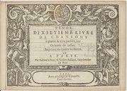 Image from object titled DIXSETIEME LIVRE // DE CHANSONS // à quatre et cinq parties, par // Orlande de Lassus. // Imprimé en quatre volumes. // A PARIS. // Par Adrian le Roy, et Robert Ballard, Imprimeurs // du Roy. // Ce titre dans une bordure gravée. Dans la marge inférieure : 1567 // Avec privilège de sa magesté. // Pour dix ans. //