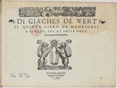 Image from object titled DI GIACHES DE WERT // IL QUINTO LIBRO DE MADRIGALI // A CINQUE, SEI, ET SETTE VOCI : // Nova mente Ristampato. [Marque de Gardano.] In Venetia appresso // Angelo Gardano // 1580. //. Vous que voies le pas