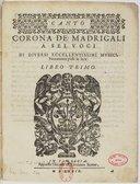 Image from object titled Corona de madrigali a sei voci di diversi eccellentissimi musici, novamente posti in luce. Libro primo