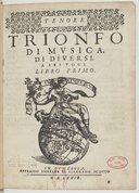 Image from object titled Trionfo di musica di diversi. A sei voci. Libro primo