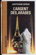 Image from object titled L'argent des arabes / Antoine Sfeir