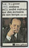 Image from object titled Six entretiens avec André Malraux sur des écrivains de son temps : 1959-1975 / Frédéric J. Grover