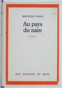 Image from object titled Au pays du nain : roman / Bertrand Visage