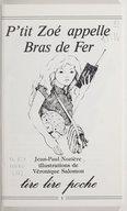 Image from object titled P'tit Zoé appelle Bras de Fer / Jean-Paul Nozière ; illustrations de Véronique Salomon