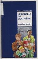Image from object titled Le rebelle de quatrième / Jean-Paul Nozière