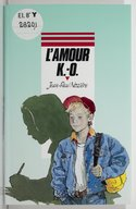 Image from object titled L'amour K.-O. / Jean-Paul Nozière ; illustrations de Bruno Leloup