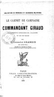 Image from object titled Le carnet de campagne du commandant Giraud : documents recueillis, classés et mis en ordre / par le commandant Grandin,...